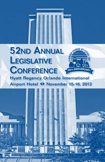 52nd AnnuAl legislAtive ConferenCe - Florida League of Cities