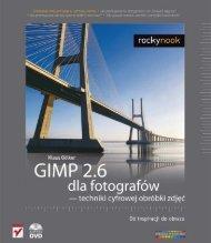 GIMP 2.6 dla fotografów - techniki cyfrowej obróbki zdjęć ... - Helion
