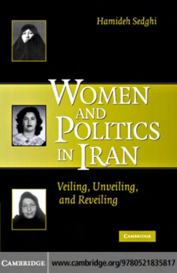 Women and Politics in Iran: Veiling, Unveiling, and Reveiling
