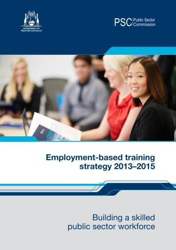 Employment-based training strategy 2013–2015 - Public Sector ...