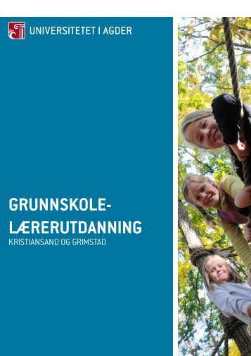 GRUNNSKOLE- LæRERUTDANNING - Universitetet i Agder