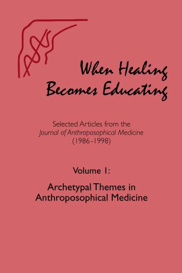 When Healing Becomes Educating, Vol. 1 - Waldorf Research Institute