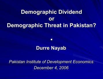 Demographic Dividend or Demographic Threat in Pakistan