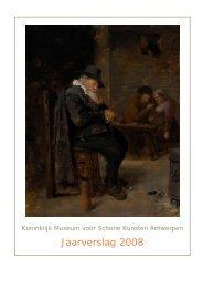 Jaarverslag 2008 - Koninklijk Museum voor Schone Kunsten ...
