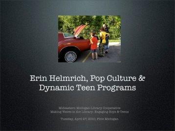 Erin Helmrich, Pop Culture & Dynamic Teen Programs - Mideastern ...