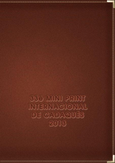 2013 CADAQUES MINI PRINT INTERNATIONAL