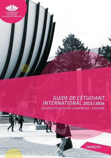 guide de l'étudiant international 2013 / 2014 - Université de Reims ...