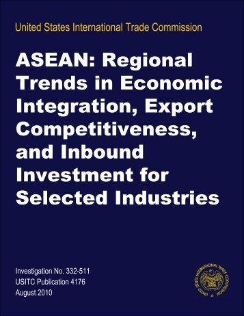 ASEAN: Regional Trends in Economic Integration, Export ... - USITC