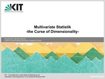 Multivariate Statistik -the Curse of Dimensionality- - Institut für ...