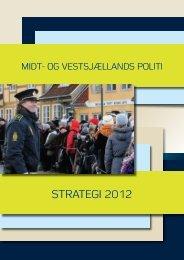 Midt- og Vestsjællands Politi Strategi 2012 - Politiets