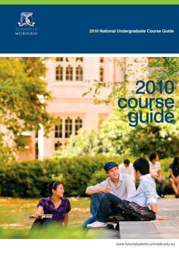 2010 course guide - University of Melbourne