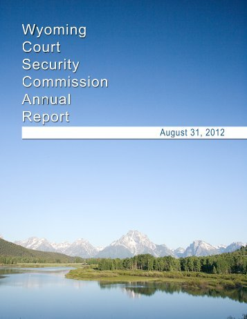 2012 Court Security Commission Report 2011 - Wyoming Homeland ...