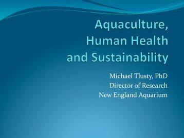 Michael Tlusty presentation - Seafood Choices Alliance