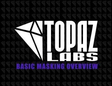 The Basics - Topaz Labs