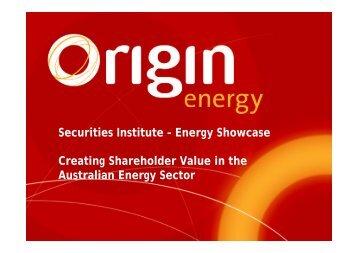 Securities Institute – Energy Showcase Creating ... - Origin Energy
