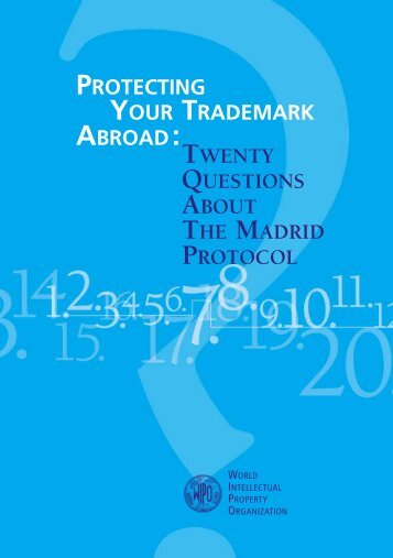 Protecting your Trademark Abroad: Twenty Questions About ... - WIPO