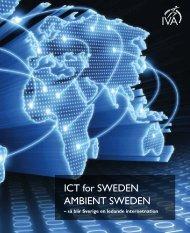 ICT for SWEDEN/AMBIENT SWEDEN – så blir Sverige en ... - IVA