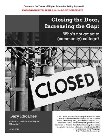 Closing the Door, Increasing the Gap: Who's not ... - Inside Higher Ed
