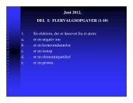 Juni 2012, DEL I: FLERVALGSOPGAVER (1-10) 1. En elektron, der ...