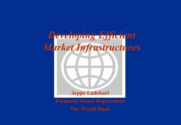 Developing Efficient Market Infrastructures - World Bank
