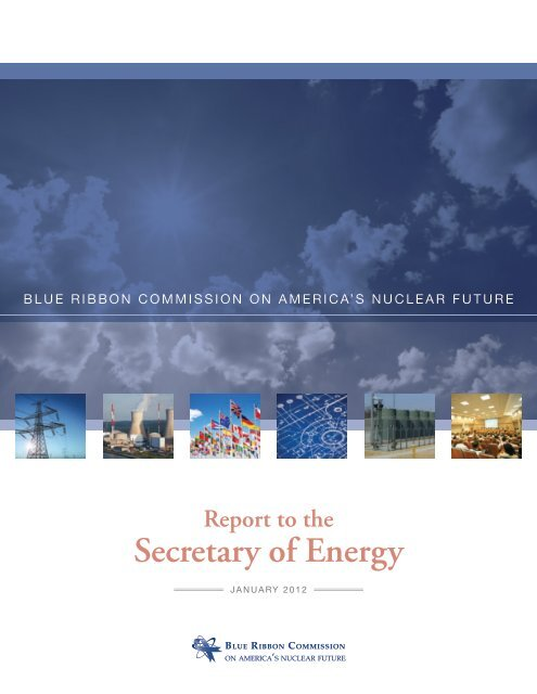 BRC Report to the Secretary of Energy - Blue Ribbon Commission ...