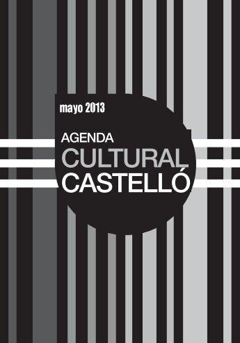 AGENDA CULTURAL_MAYO 2013.indd - Ayuntamiento de Castellón