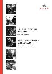 L'ART DE L'ÉDITION MUSICALE MUSIC PUBLISHING ... - Suisa