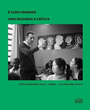É TUDO VERDADE 2009 sEgUnDO A cRíTicA - Instituto Moreira ...