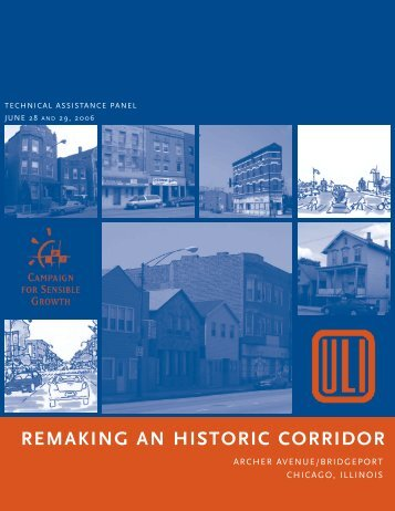 Remaking an Historic Corridor - ULI Chicago - Urban Land Institute
