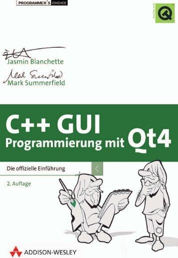 C++ GUI Programmierung mit Qt 4 - *ISBN 978-3 ... - Addison-Wesley