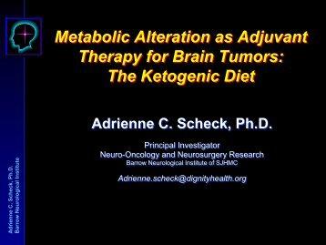 The Ketogenic Diet Adrienne C. Scheck, Ph.D. - PerkinElmer