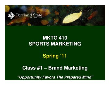 MKTG 410 SPORTS MARKETING Spring '11 Class #1 – Brand ...