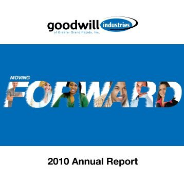 2010 Annual Report - Goodwill Industries of Greater Grand Rapids