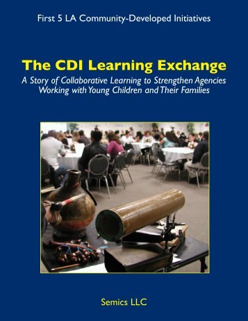 The CDI Learning Exchange: A Story of Collaborative ... - First 5 LA
