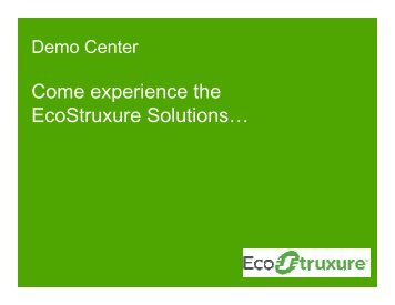 Come experience the EcoStruxure Solutions… - Schneider Electric
