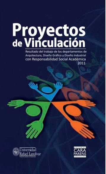 Proyectos de vinculación 2011 - Universidad Rafael Landívar