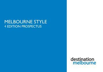 Melbourne Style 4 Edition Prop.indd - Destination Melbourne