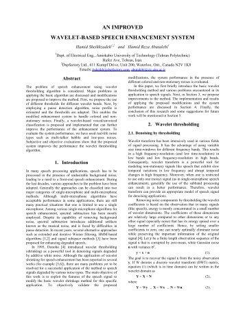 framework for speech enhancement and recognition Speech recognition for speech-impaired users gert dekkers  estimation  uncertainty of the speech enhancement framework is propagated.