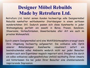 Designer Möbel Rebuilds Made by Retrofurn Ltd.