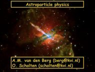Astroparticle physics A.M. van den Berg (berg@kvi.nl) O. Scholten ...