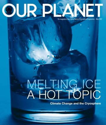 our planet magazine climate change and the cryosphere - UNEP
