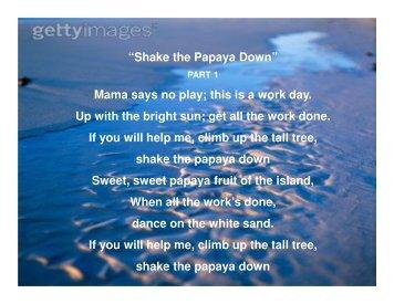 """Shake the Papaya Down"" Mama says no play; this is a work day ..."