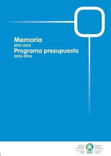 Memoria 2011-2012 y Programa - Presupuesto 2013-2014 - OEI