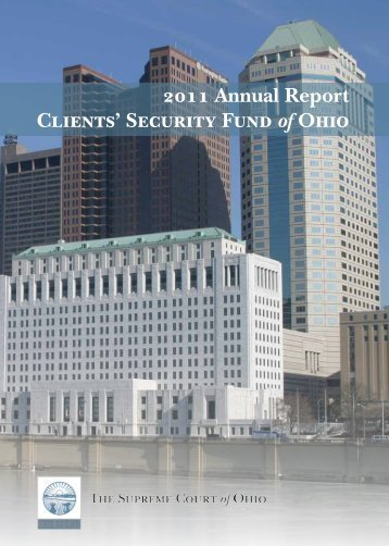 2011 Annual Report Clients' Security Fund of Ohio - Supreme Court ...