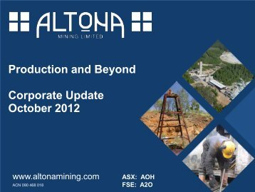 Latest Corporate Presentation - October 2012 - Altona Mining