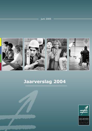 Jaarverslag 2004 - Centrum voor gelijkheid van kansen en voor ...