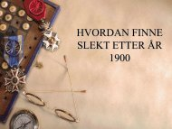 HVORDAN FINNE SLEKT ETTER ÅR 1900 - DIS-Norge