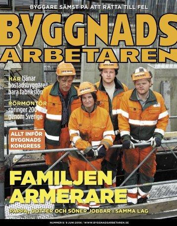 Nr 09 2006 (PDF 2,8 MB) - Byggnadsarbetaren