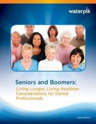 Seniors and Boomers: Living Longer, Living Healthier ... - Waterpik
