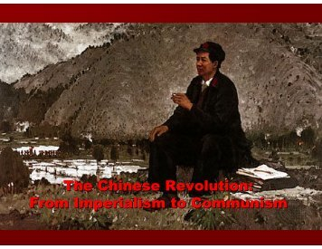 The Chinese Revolution: From Imperialism to Communism